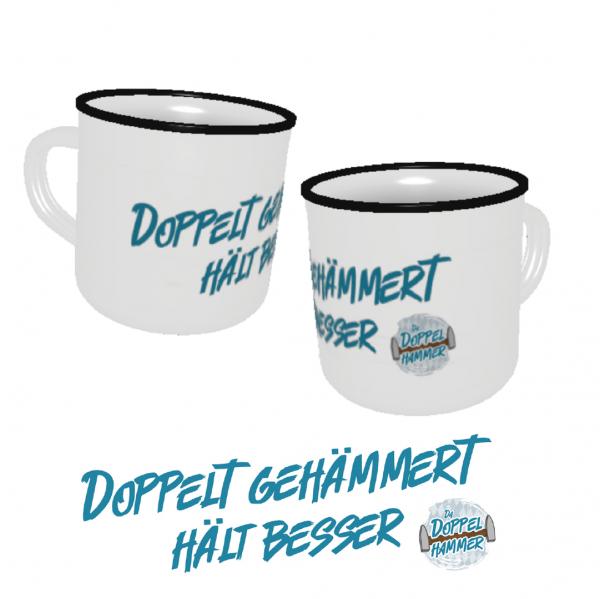 """DOPPELHAMMER """"Doppelt gehämmert hält besser"""" Emaille Tasse"""
